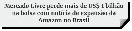 Mercado Livre sofre com Amazon